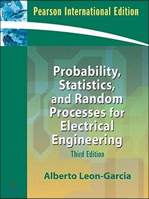 Probability, Statistics, and Random Processes for Electrical: Alberto Leon-Garcia