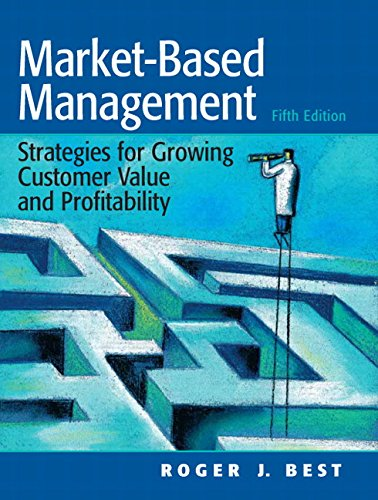 9780132336536: Market-Based Management: Strategies for Growing Customer Value and Profitability