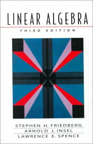 Linear Algebra (3rd Edition): Stephen H. Friedberg,