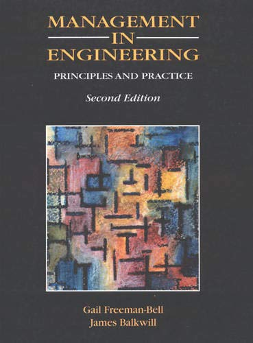 Management in Engineering (2nd Edition): Gail Freeman-Bell; James
