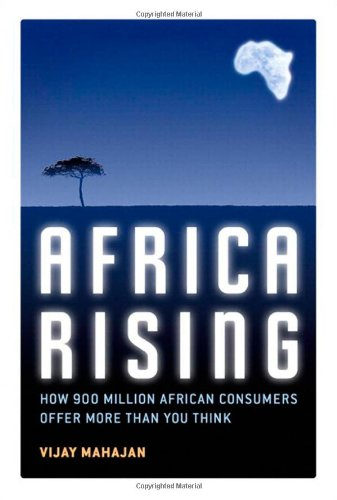 9780132339421: Africa Rising: How 900 Million African Consumers Offer More Than You Think