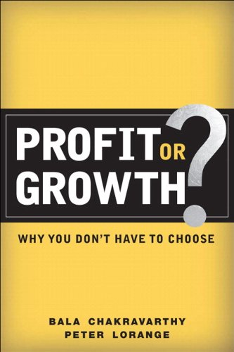 9780132339520: Profit or Growth?: Why You Don't Have to Choose