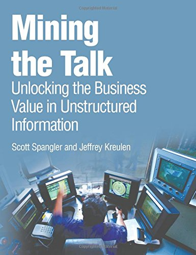 Mining the Talk: Unlocking the Business Value: Scott Spangler, Jeffrey