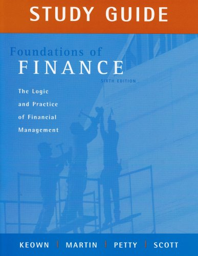 9780132339872: Study Guide for Foundations of Finance: The Logic and Practice of Financial Management