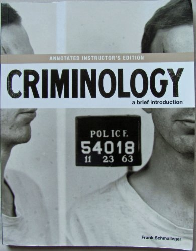 9780132341066: Criminology A Brief Introduction (Annotated Instuctor's Edition) by Frank Schmalleger (2011-05-03)