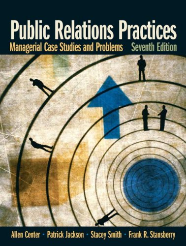 9780132341363: Public Relations Practices: Managerial Case Studies and Problems (7th Edition)