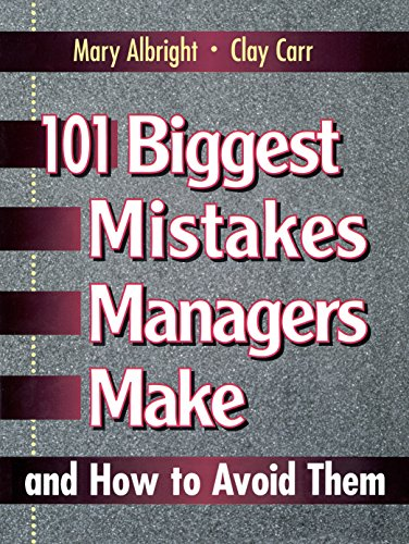 9780132341707: 101 Biggest Mistakes Managers Make and How to Avoid Them