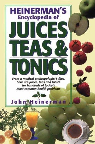 9780132341967: Heinerman's Encyclopedia of Juices, Teas and Tonics