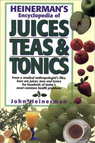 9780132342049: Heinerman's Encyclopedia of Juices Teas & Tonics