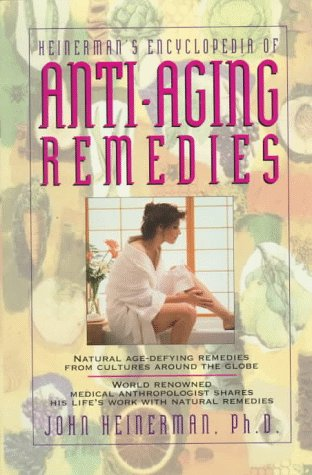 9780132342209: Heinerman's Encyclopedia of Anti-aging Remedies