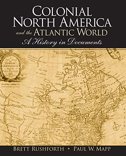 9780132342377: Colonial North America and the Atlantic World: A History in Documents