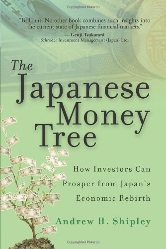 9780132343909: The Japanese Money Tree: How Investors Can Prosper from Japan's Economic Rebirth