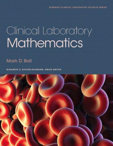 9780132344371: Clinical Laboratory Mathematics (Pearson Clinical Laboratory Science)
