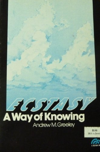 9780132349307: Ecstasy;: A way of knowing (A Spectrum book)