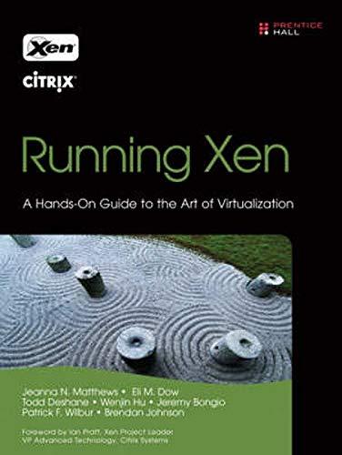 Running Xen: A Hands-On Guide to the: Jeanna N. Matthews,
