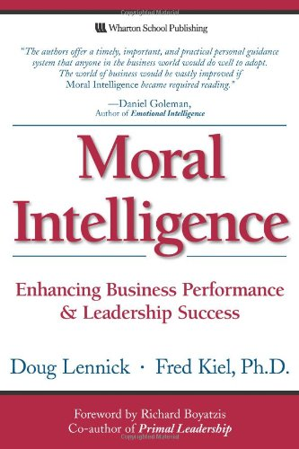 9780132349864: Moral Intelligence: Enhancing Business Performance and Leadership Success (Paperback)