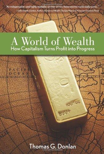 9780132350006: A World of Wealth: How Capitalism Turns Profits into Progress