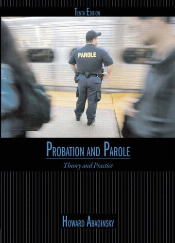 9780132350051: Probation and Parole: Theory and Practice (10th Edition)