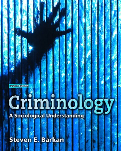 9780132350068: Criminology: A Sociological Understanding, 4th Edition