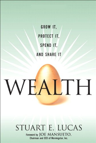 9780132350112: Wealth: Grow it, Protect it, Spend it, and Share it