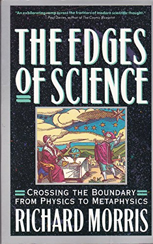 9780132350457: The Edges of Science: Crossing the Boundary from Physics to Metaphysics