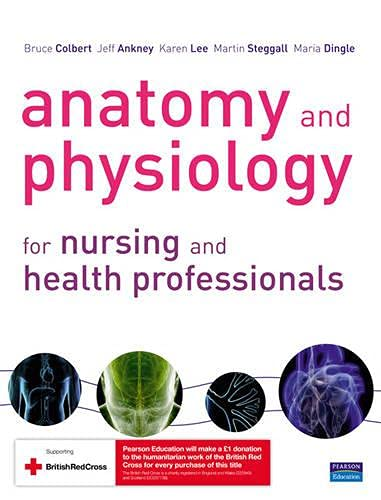 9780132350914: Anatomy and Physiology for Nursing and Health Professionals: An Interactive Journey