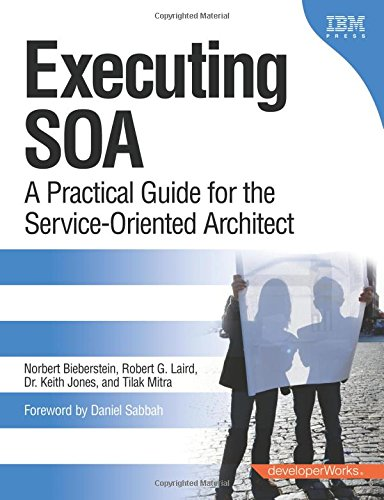 9780132353748: Executing SOA: A Practical Guide for the Service-Oriented Architect