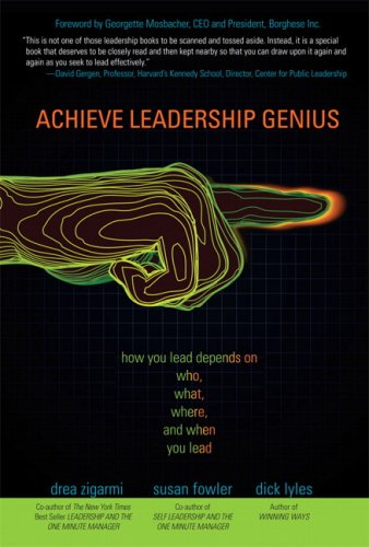 9780132353762: Achieve Leadership Genius: How You Lead Depends on Who, What, Where, and When You Lead