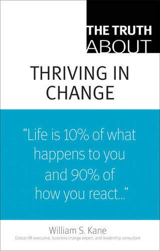 9780132354622: The Truth About Thriving in Change