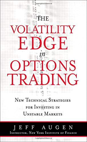 9780132354691: The Volatility Edge in Options Trading: New Technical Strategies for Investing in Unstable Markets: The New Technical Strategies for Investing in Unstable Markets