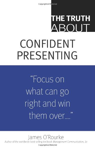 9780132354967: The Truth About Confident Presenting