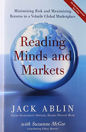 9780132354974: Reading Minds and Markets: Minimizing Risk and Maximizing Returns in a Volatile Global Marketplace