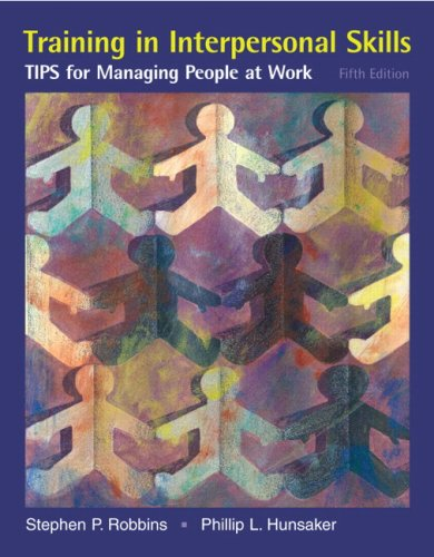 9780132354998: Training in Interpersonal Skills: TIPS for Managing People at Work