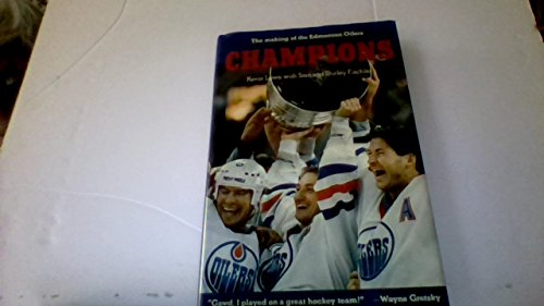 9780132356237: Champions: The making of the Edmonton Oilers