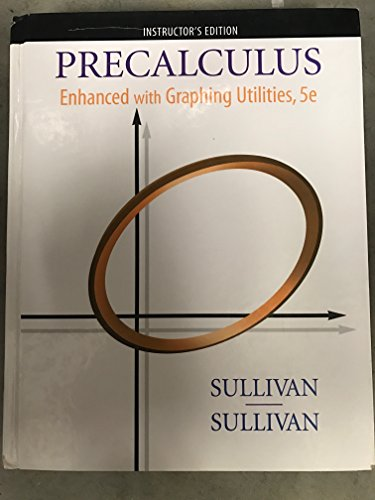 Instructor'e Edition: Precalculus: Enhanced with Graphing Utilities,: Sullivan Sullivan