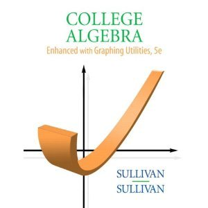 9780132357494: College Algebra Enhanced with Graphing Utilities Plus MyMathLab Student Access Kit (5th Edition)