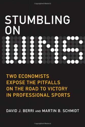 9780132357784: Stumbling on Wins: Two Economists Expose the Pitfalls on the Road to Victory in Professional Sports