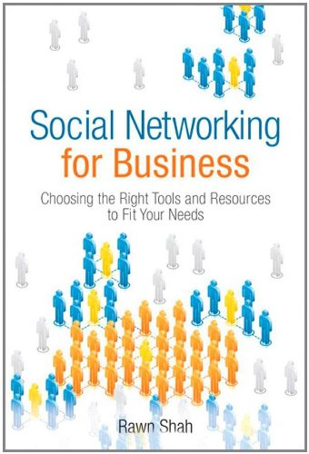 9780132357791: Social Networking for Business: Choosing the Right Tools and Resources to Fit Your Needs