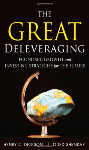 9780132358101: The Great Deleveraging: Economic Growth and Investing Strategies for the Future