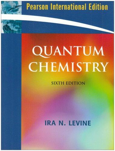 9780132358507: Quantum Chemistry. IRA N. Levine