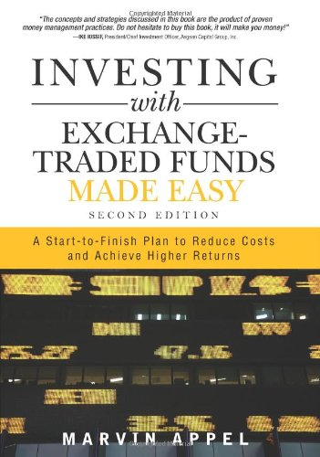 9780132360098: Investing with Exchange-Traded Funds Made Easy: A Start to Finish Plan to Reduce Costs and Achieve Higher Returns