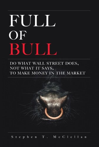 9780132360111: Full of Bull: Do What Wall Street Does, Not What It Says, To Make Money in the Market
