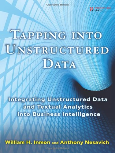 9780132360296: Tapping into Unstructured Data: Integrating Unstructured Data and Textual Analytics into Business Intelligence