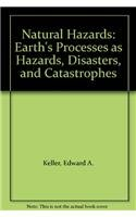 9780132361316: Natural Hazards: Earth's Processes as Hazards, Disasters, and Catastrophes
