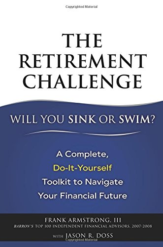 9780132361323: The Retirement Challenge: Will You Sink or Swim?: A Complete, Do-It-Yourself Toolkit to Navigate Your Financial Future