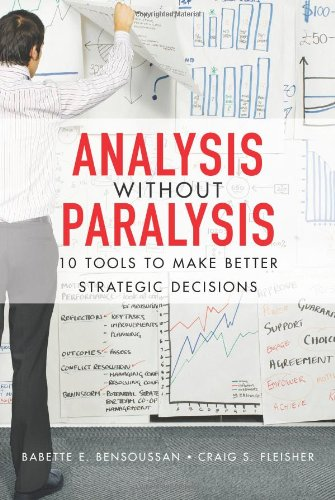 9780132361804: Analysis without Paralysis: 10 Tools to Make Better Strategic Decisions