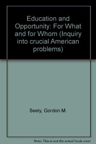 9780132362993: Education and Opportunity: For What and for Whom (Inquiry into crucial American problems)