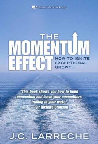 9780132363426: The Momentum Effect: How to Ignite Exceptional Growth
