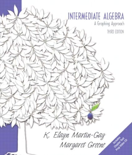 Intermediate Algebra A Graphing Approach Value Pack: Elayn Martin-Gay, Margaret