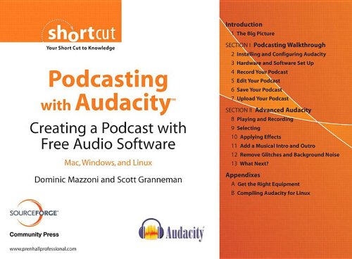 9780132366571: Podcasting With Audacity: Creating a Podcast With Free Audio Software.